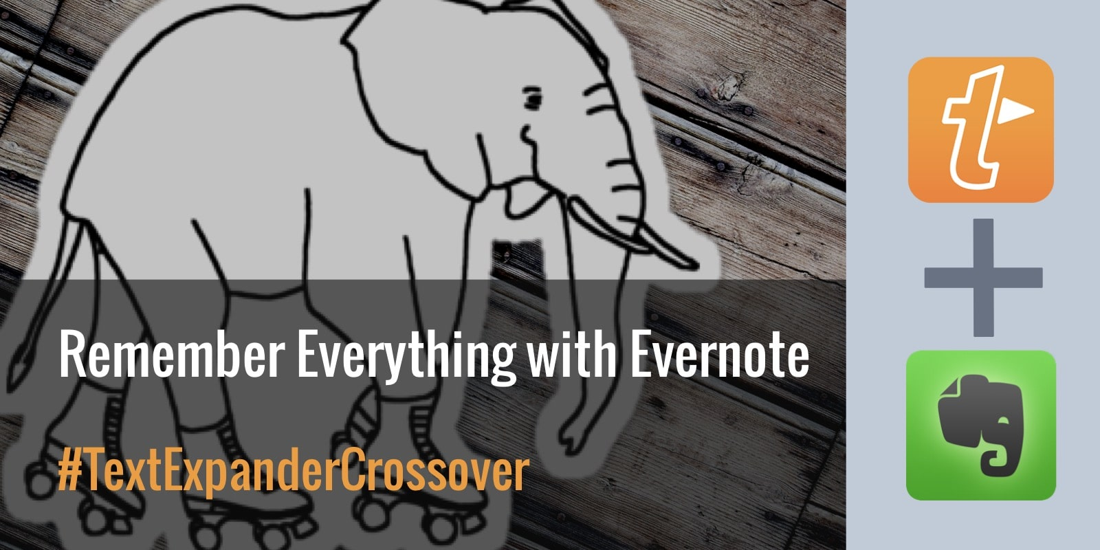 TextExpander Crossover: Remember everything with Evernote | TextExpander