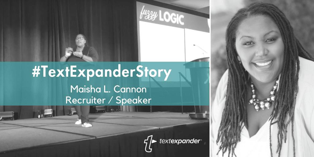 How TextExpander makes Maisha L. Cannon a better recruiter