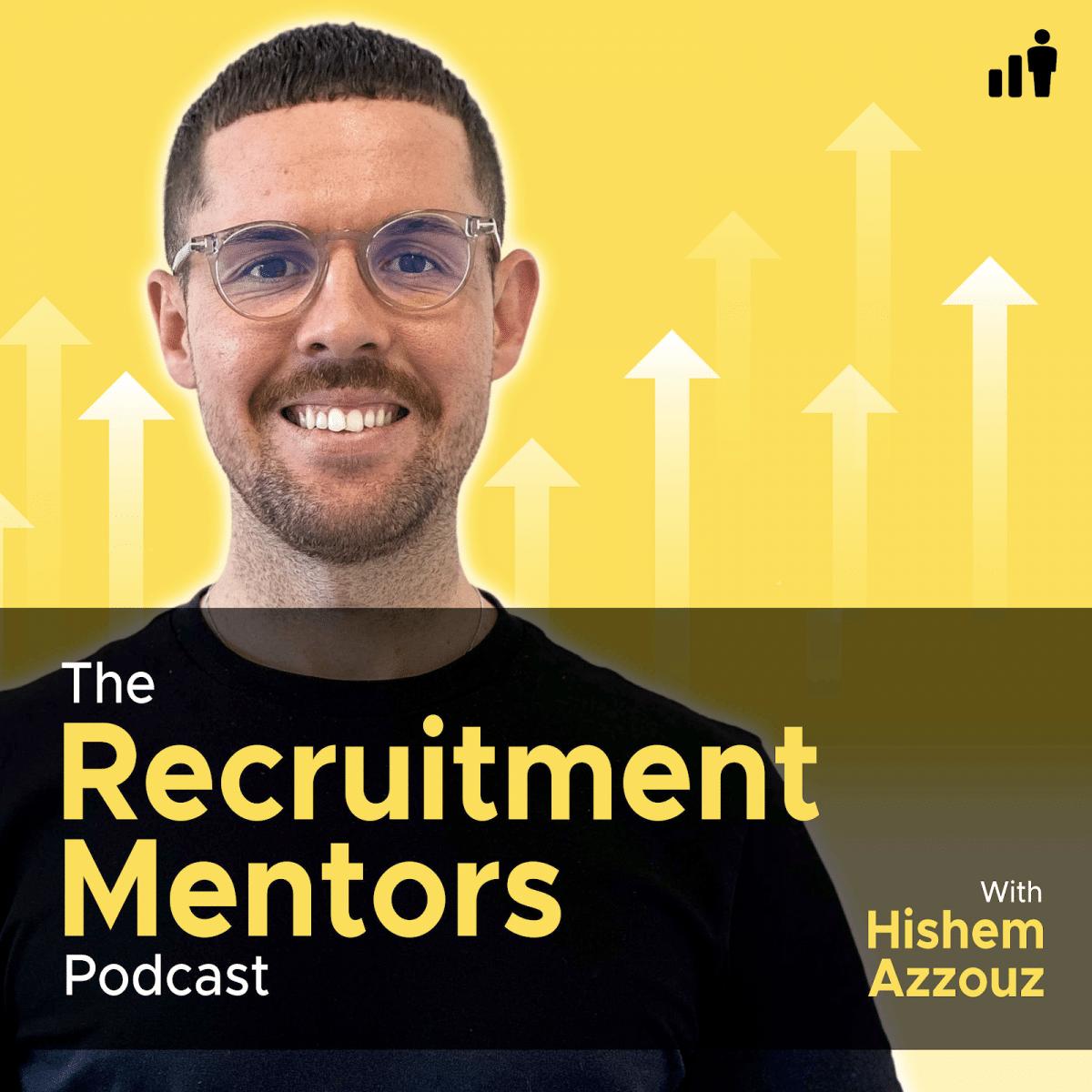 Hishem Azzouz from The Recruitment Mentors Podcast