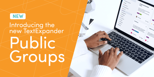 Introducing the All-New TextExpander Public Groups