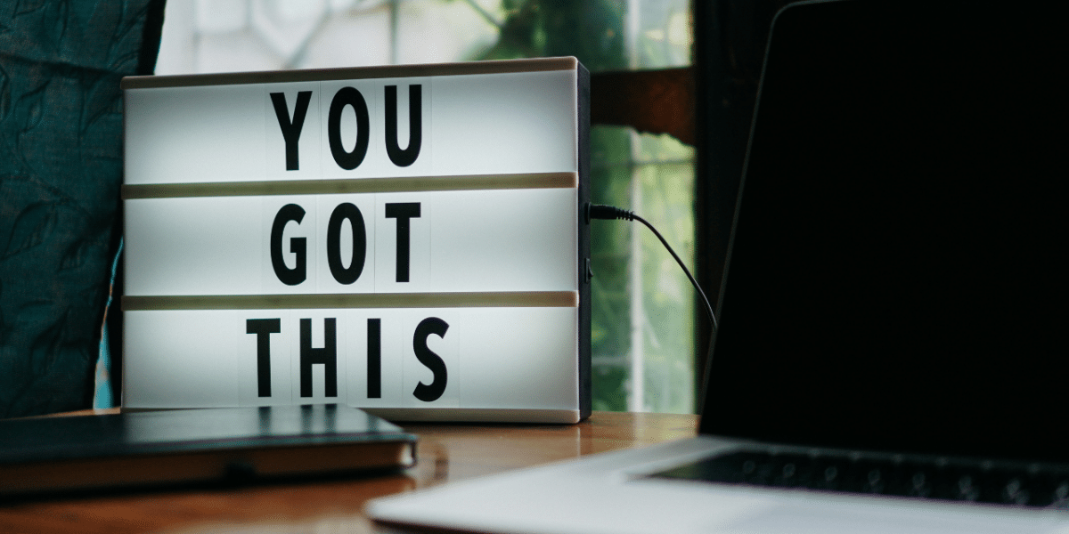 A lightbox on a desk with the words 'you got this' written on the front.